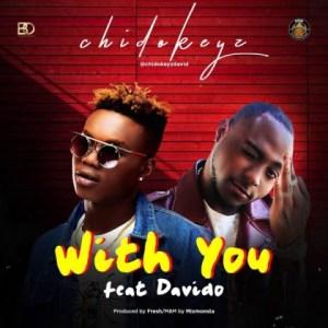 Chidokeyz - With You ft. Davido
